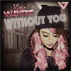 Katie Valentine - Without You (Lola Heart Remix) [OUT NOW]