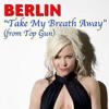 Take My Breath Away (Remix )