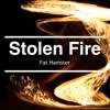 Fat Hamster - Stolen Fire
