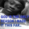 If God can't do it, nobody can. (India Arie- video soundtrack)