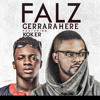 Falz - Gerrara Here ft. Koker mp3