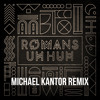 ROMANS - Uh Huh (Michael Kantor Remix)