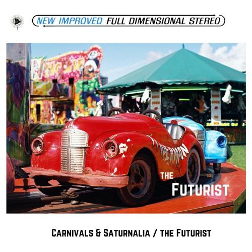 Carnivals & Saturnalia - The Futurist