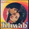 Tu Hi Woh Haseen Hai (KHWAB 1980)