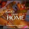 A Home Away From Home (Magic Wind)- Julien de Hollogne (soundtrack)