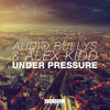 Audio Bullys & Alex Kidd - Under Pressure (Out Now)