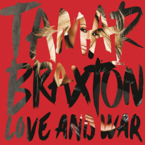Tamar Braxton - Love & war [Download limit has been reached]