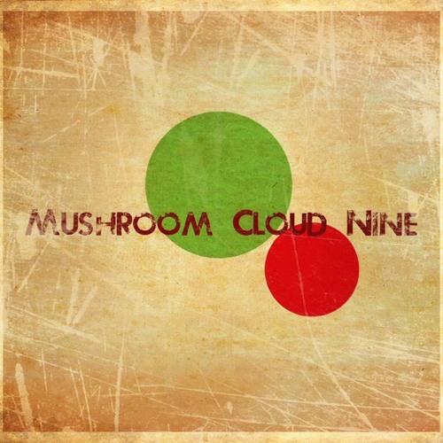Mushroom Cloud Nine