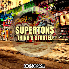 Supertons - Thing´s Started (preview)