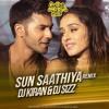Sun Saathiya - DJ KIRAN & DJ SIZZ Remix
