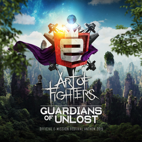 Art of Fighters - Guardians of unlost (Official E-Mission Festival Anthem 2015)