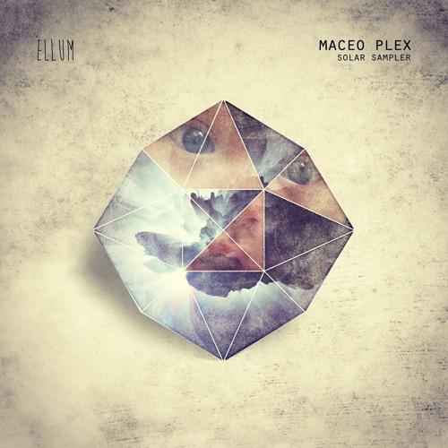 ELL029 - Maceo Plex - Solar Sampler - Ellum