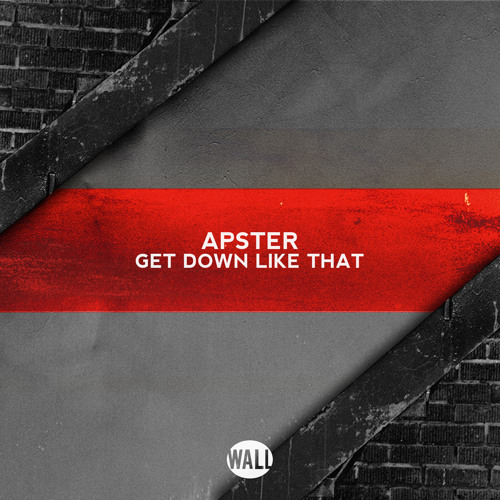 Apster - Get Down Like That (Original M