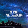 Objectif vs A Sky Full Of Stars [S-A Edit] (Giac Reboot) - twoloud vs Mojjjo x Mind'CD vs Coldplay