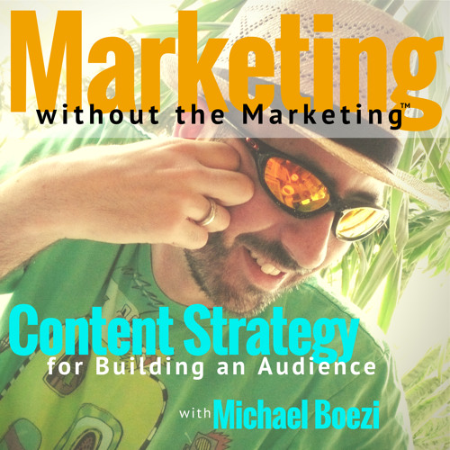 Marketing without the Marketing (Podcast)