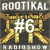 Rootikal Radioshow #6 - 21 July 2015