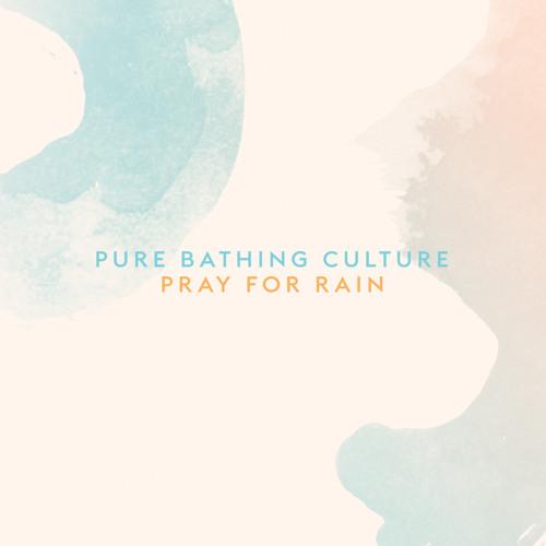 Pure Bathing Culture - Pray For Rain Mp3 Download/Stream