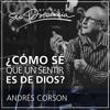 ¿Cómo sé que un sentir es de Dios? - primera parte - Andrés Corson - 19 Julio 2015