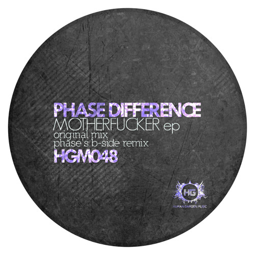 Phase Difference - Motherfucker (Phase's B-Side Remix) *Lo-Fi* [Human Garden] (OUT NOW!!!)