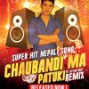 Chaubandhi Ma Patuki (DJ Aneel Mix)- 2015
