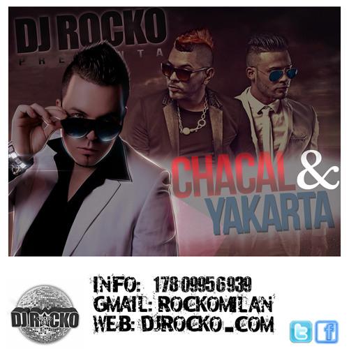 DJ ROCKO PRESENTA CHACAL Y YAKARTA