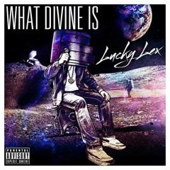What Divine Is (Feat.Blurum13)