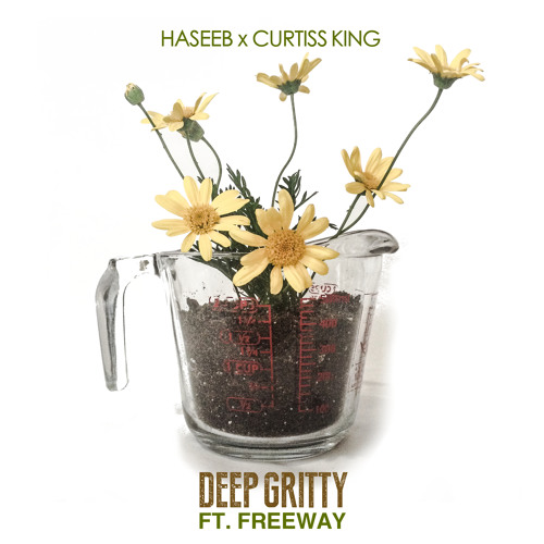 "HASEEB x Curtiss King - ""Deep Gritty"" Ft. Freeway"