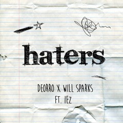 Deorro & Will Sparks Feat. IEZ - Haters (Original Mix)