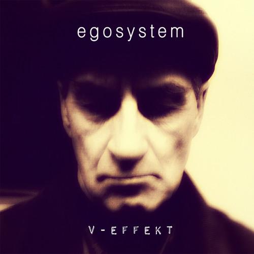 """Egosystem. Album """"V-EFFEKT"""". http://naucleshg.com/"""