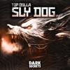 TOP DOLLA - SLY DOG (FORTHCOMING DARK SECRETS)