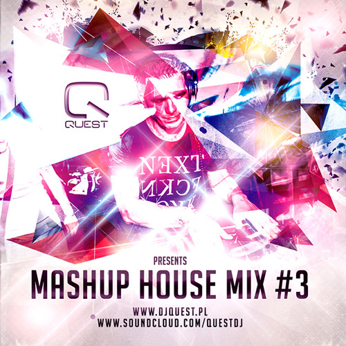 Quest pres. Mashup House Mix # 3