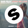 Sam Feldt - Show Me Love (Kryder & Tom Staar Remix)