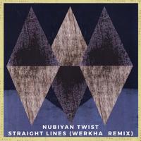 Nubiyan Twist - Straight Lines (Werkha Remix)