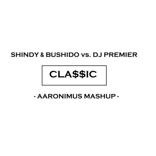 shindy bushido vs dj premier cla ic aaronimus mashup by aaronimus soundcloud. Black Bedroom Furniture Sets. Home Design Ideas