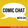 Comic Chat With Gat, Issue 24: San Diego Comic Con