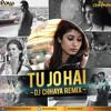 DJ CHHAYA - TU JO HAI (MR.X) REMIX