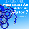 What Makes An Actor An Actor? - C1G 016