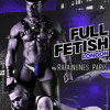 Full Fetish 2015 P.2 - London Fetish Week 18th Jully 2015 By DJ Rafa Nunes