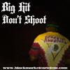 Big Hit - Don't Shoot