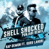Rap Demon X Guru Lahori - Shell Shocked (Punjabi Remix)
