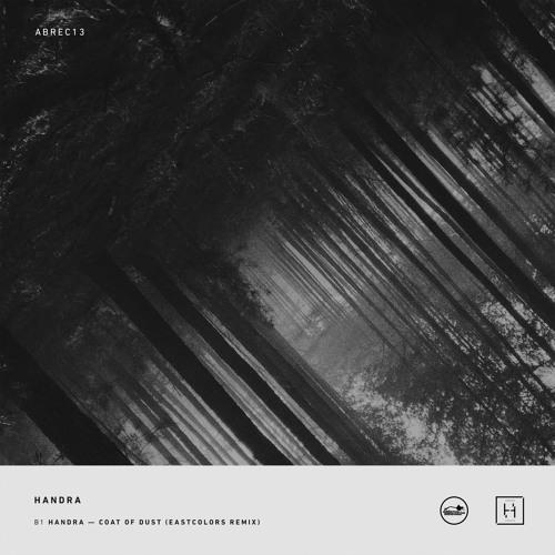 Handra - Coat Of Dust (Eastcolors Remix)