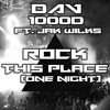 Rock This Place (One Night) ft Jak Wilks [Free Download]