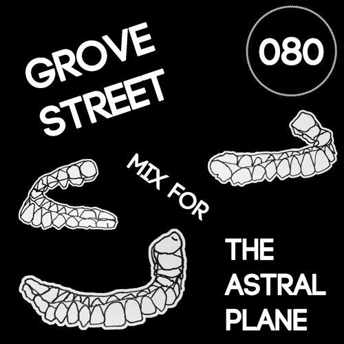 GROVESTREET Mix For The Astral Plane