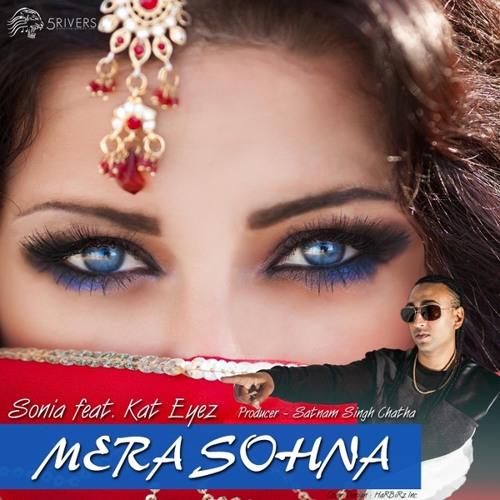 Mera Sohna - Sonia feat. Kat Eyez
