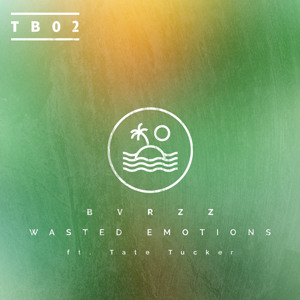 Wasted Emotions ft. Tate Tucker [Exclusive] by B V R Z Z