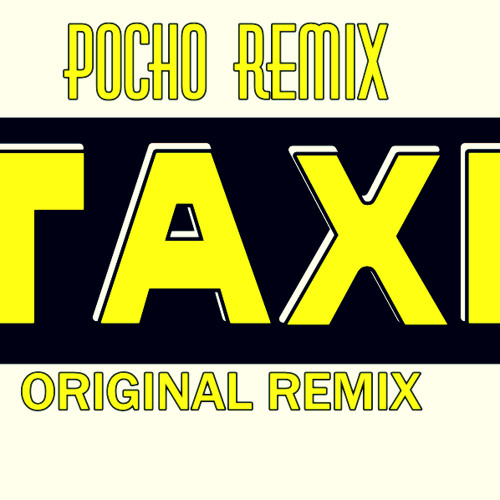 El Taxi Original Remix Dj Pocho Rmx Demo By Free Listening On Soundcloud