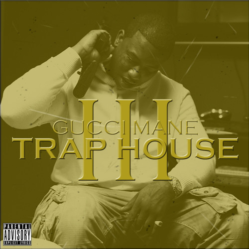 """Gucci mane """"trap house iii"""" mixtape 