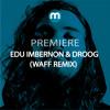 Premiere: Edu Imbernon & Droog 'Spectral' (wAFF remix)