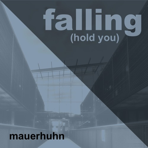Falling (hold you)