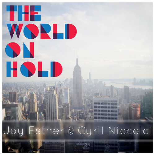 The World on Hold (with Joy Esther)